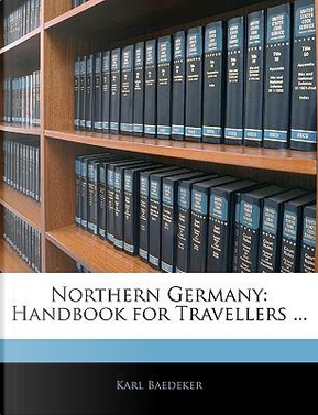 Northern Germany by Karl Baedeker
