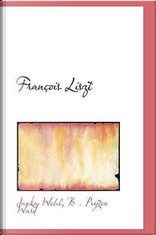 Francois Liszt by Janka Wohl