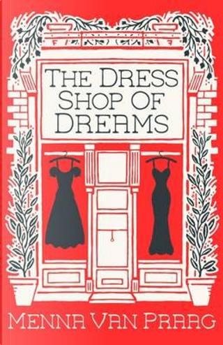 Dress Shop of Dreams, The by Menna van Praag