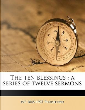 The Ten Blessings by Wf 1845 Pendleton