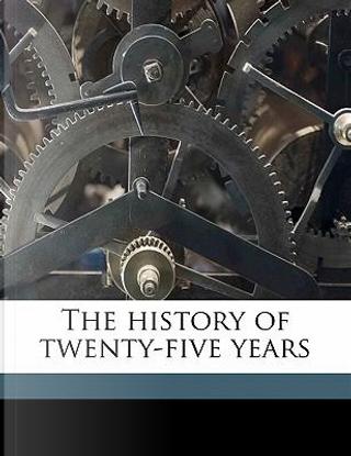 The History of Twenty-Five Years by Spencer Walpole