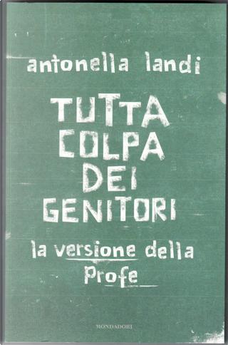 Tutta colpa dei genitori by Antonella Landi
