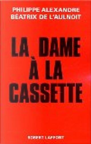 La dame à la cassette by Philippe Alexandre