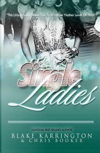 Single Ladies by Blake Karrington