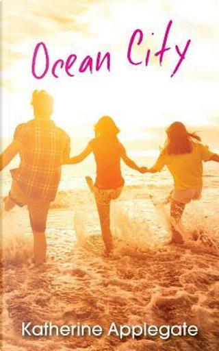 Ocean City by Katherine Applegate