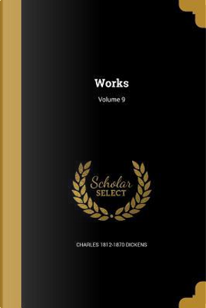 WORKS V09 by Charles 1812-1870 Dickens