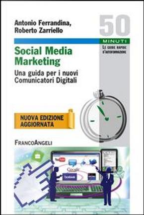 Social media marketing. Una guida per i nuovi comunicatori digitali by Antonio Ferrandina