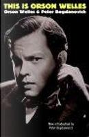 This is Orson Welles by Jonathon Rosenbaum, Orson Welles, Peter Bogdanovich