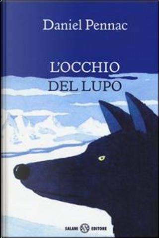 L'occhio del lupo by Daniel Pennac