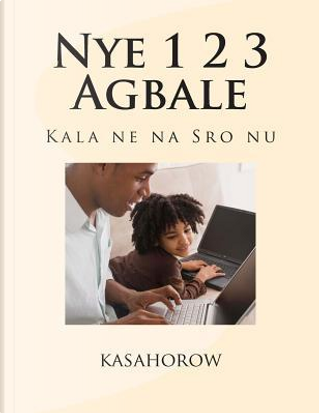 Nye 1 2 3 Agbale by Kasahorow