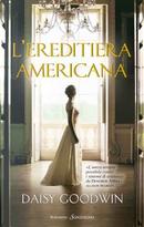 L'ereditiera americana by Daisy Goodwin