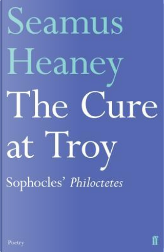 The Cure at Troy by Seamus Heaney