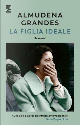 La figlia ideale by Almudena Grandes