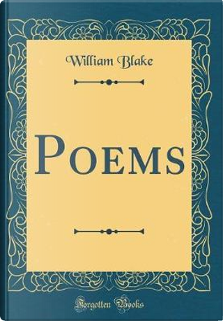 Poems (Classic Reprint) by WILLIAM BLAKE