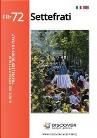 Settefrati. Ediz. italiana e inglese by Claudia Bettiol