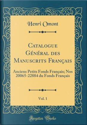 Catalogue Général des Manuscrits Français, Vol. 1 by Henri Omont