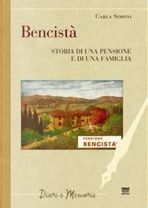 Bencistà. Storia di una pensione e di una famiglia. Ediz. multilingue by Carla Simoni