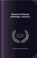 Manual of Human Histology, Volume 2 by Albert Kolliker