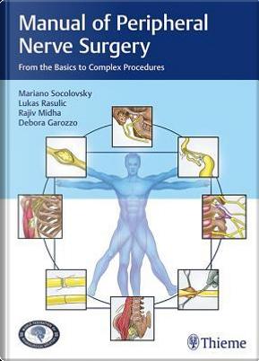 Manual of Peripheral Nerve Surgery by Socolovsky/Rasulic/Midha/Garozzo