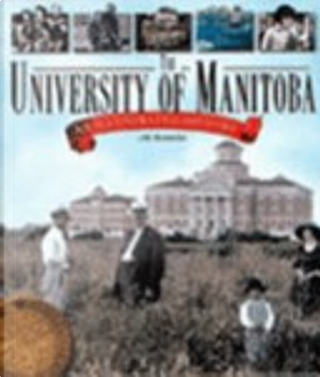 The University of Manitoba by J. M. Bumsted