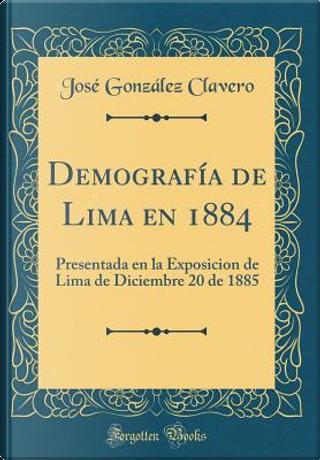 Demografía de Lima en 1884 by José González Clavero