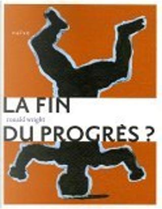 La Fin du progrès ? by Marie-Cécile Brasseur, Ronald Wright