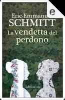 La vendetta del perdono by Éric-Emmanuel Schmitt