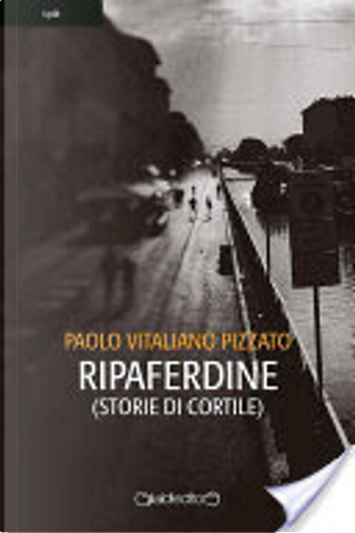 Ripaferdine by Paolo Vitaliano Pizzato