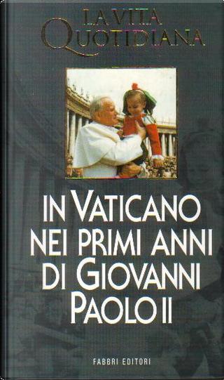 La Vita Quotidiana in Vaticano nei primi anni di Giovanni Paolo II by Jean Chélini