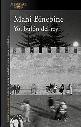 Yo, bufón del rey by Mahi Binebine