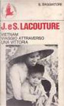 Vietnam, viaggio attraverso una vittoria by Jean Lacouture, Simonne Lacouture