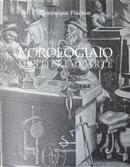 L' orologiaio mestiere d'arte by Dominique Fléchon