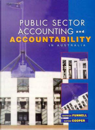 Public Sector Accounting & Accountability in Australia by Warwick Funnell