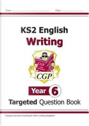New KS2 English Writing Targeted Question Book - Year 6 by CGP Books