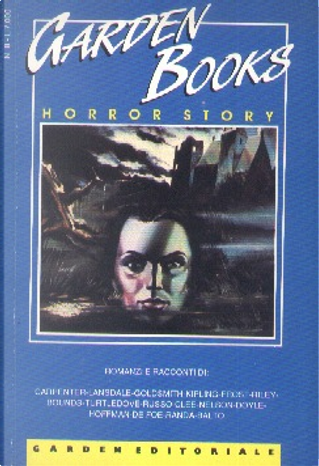 Horror Story by Daniel Defoe, Leonard Carpenter, Gregory Frost, Joe R. Lansdale, Harry Turtledove, Rudyard Kipling, Richard Paul Russo, Antonio Bellomi, Mona A. Clee, Sydney J Bounds, Howard Goldsmith, Arthur Conan Doyle, Luigi Randa, Ray Faraday Nelson, David A. Riley, Alex Balto, Carl J. Hoffman, Walther Bellomi