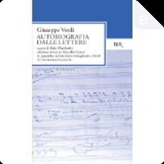 Autobiografia dalle lettere by Giuseppe Verdi
