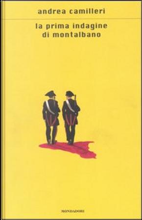 La prima indagine di Montalbano by Andrea Camilleri
