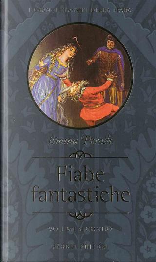 Fiabe fantastiche, vol.2 by Emma Perodi