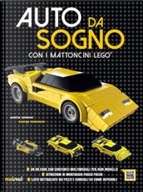 Auto da sogno con i mattoncini Lego. Ediz. a colori by Mattia Zamboni