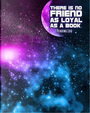 Reading Log There Is No Friend As Loyal As A Book by Erland Pell