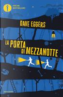 La porta di mezzanotte by Dave Eggers