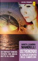Oltremondo by Marta Leandra Mandelli