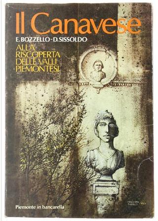 Il Canavese by Delfina Sissoldo Fiorini, Eugenio Bozzello