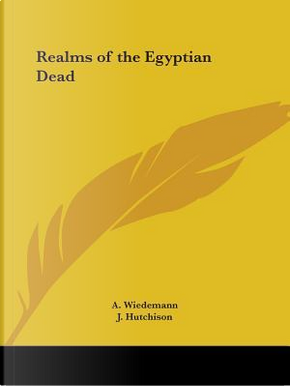 Realms of the Egyptian Dead 1902 by A. Wiedemann