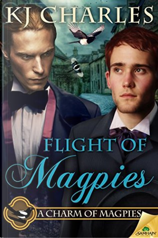 Flight of Magpies by K. J. Charles