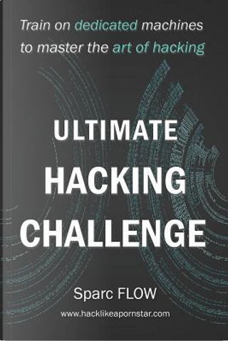 Ultimate Hacking Challenge by Sparc FLOW
