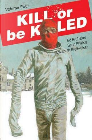 Kill or Be Killed 4 by Ed Brubaker