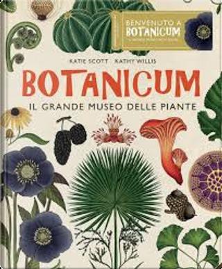 Botanicum by Katie Scott, Kathy Willis