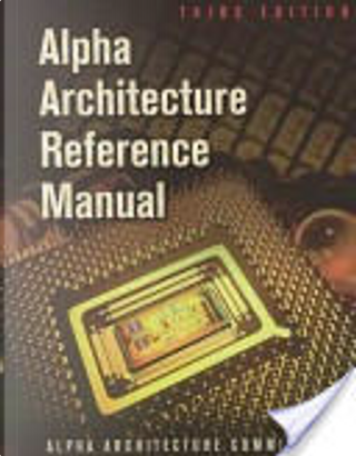 Alpha Architecture Reference Manual by Richard L. Sites