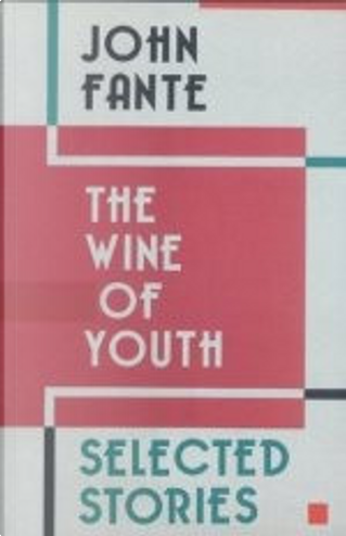 The Wine of Youth by John Fante